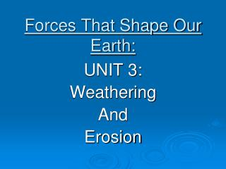Forces That Shape Our Earth:
