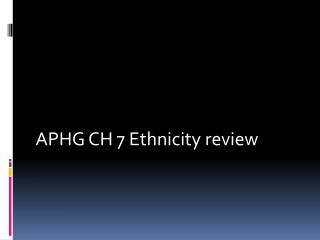 APHG CH 7 Ethnicity review