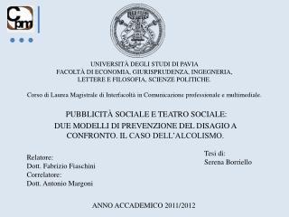 PUBBLICITÀ SOCIALE E TEATRO SOCIALE:  DUE MODELLI  DI  PREVENZIONE DEL DISAGIO  A CONFRONTO .  IL  CASO DELL'ALCOLISMO