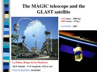 The MAGIC telescope and the GLAST satellite