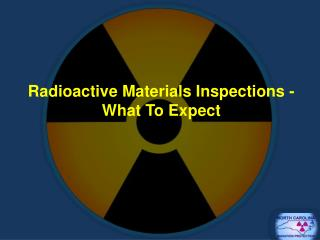 Radioactive Materials Inspections - What To Expect