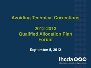 Avoiding Technical Corrections 2012-2013 Qualified Allocation Plan  Forum September 5, 2012