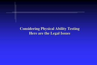 Considering Physical Ability Testing Here are the Legal Issues