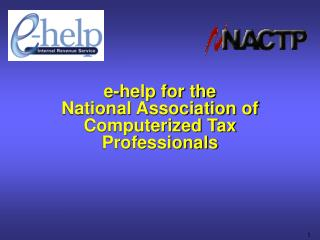e-help for the  National Association of Computerized Tax Professionals