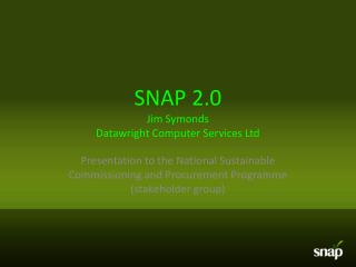 SNAP 2.0 Jim Symonds Datawright  Computer Services Ltd