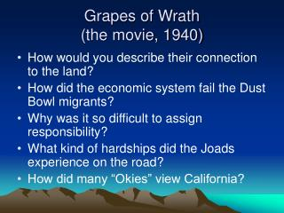 Grapes of Wrath  (the movie, 1940)
