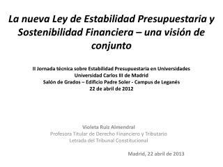 Violeta Ruiz Almendral Profesora Titular de Derecho Financiero y Tributario Letrada del Tribunal Constitucional Madrid,