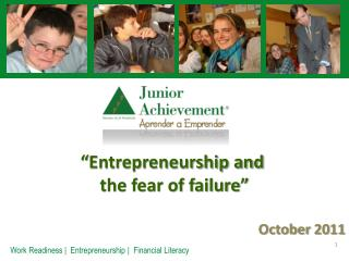 """ Entrepreneurship and  the fear of failure "" October  2011"