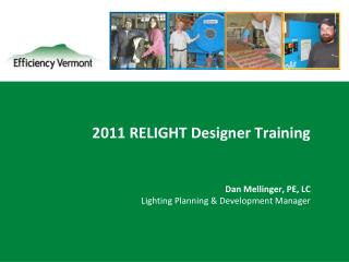 2011 RELIGHT Designer Training