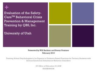 Evaluation of the Safety-Care TM  Behavioral Crisis Prevention & Management Training by QBS, Inc. University of Utah