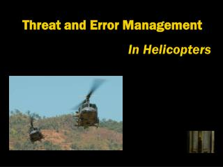 Threat and Error Management In Helicopters