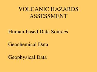 VOLCANIC HAZARDS ASSESSMENT