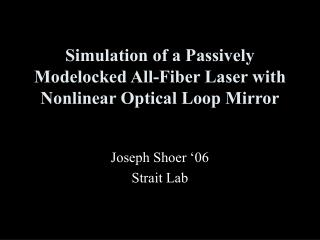 Simulation of a Passively Modelocked All-Fiber Laser with Nonlinear Optical Loop Mirror