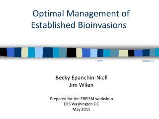 Becky Epanchin-Niell Jim Wilen Prepared for the PREISM workshop ERS Washington DC May 2011