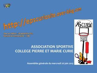 ASSOCIATION SPORTIVE COLLEGE PIERRE ET MARIE CURIE Assemblée générale du mercredi 26 juin 2013