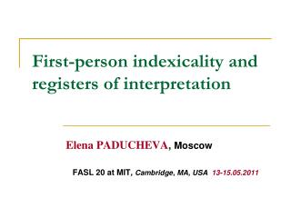 First-person indexicality and registers of interpretation