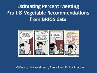 Estimating Percent Meeting  Fruit & Vegetable Recommendations from BRFSS data