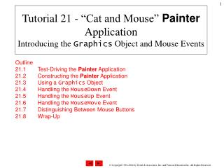 "Tutorial 21 - ""Cat and Mouse""  Painter  Application Introducing the  Graphics  Object and Mouse Events"