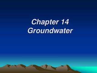 Chapter 14 Groundwater
