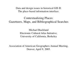 Data and design issues in historical GIS II:  The place-based information interface. Contextualizing Places:  Gazetteer