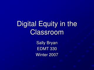 Digital Equity in the Classroom