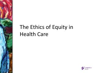 The Ethics of Equity in Health Care