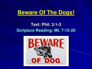 Beware Of The Dogs!