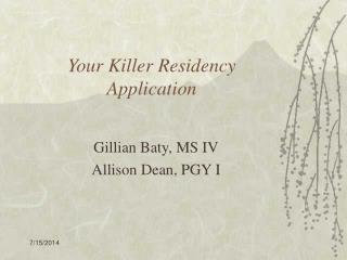 Your Killer Residency  Application