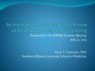 An Integrative, Multi-Disciplinary Review  of Small-Group Collaborative Learning