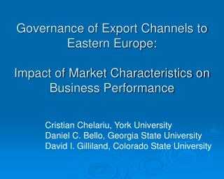 Governance of Export Channels to Eastern Europe: Impact of Market Characteristics on Business Performance