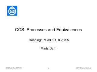 CCS: Processes and Equivalences