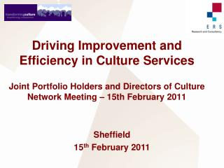 Driving Improvement and Efficiency in Culture Services Joint Portfolio Holders and Directors of Culture Network Meeting