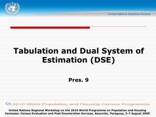 Tabulation and Dual System of Estimation (DSE) Pres. 9