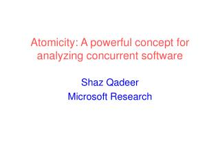 Atomicity: A powerful concept for analyzing concurrent software