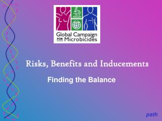 Risks, Benefits and Inducements