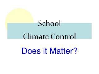 School  Climate Control