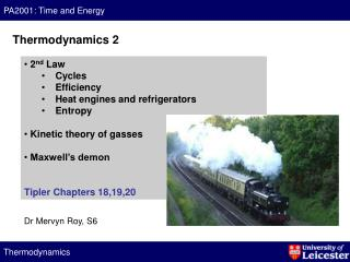 2 nd  Law  Cycles  Efficiency  Heat engines and refrigerators  Entropy  Kinetic theory of gasses   Maxwell's demon Tip
