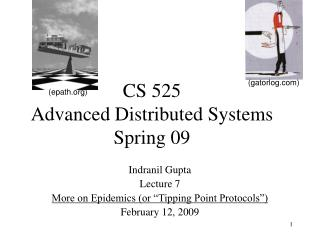 CS 525  Advanced Distributed Systems Spring 09
