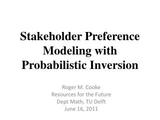 Stakeholder Preference Modeling with Probabilistic Inversion