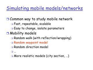 Simulating mobile models/networks