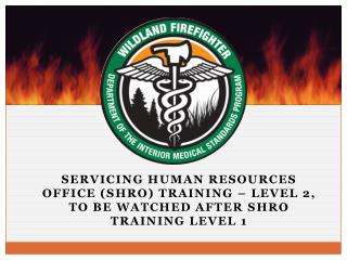 Servicing human resources office (SHRO) training � Level 2, to be watched after  shro  training level 1