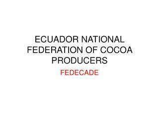 ECUADOR NATIONAL FEDERATION OF COCOA PRODUCERS