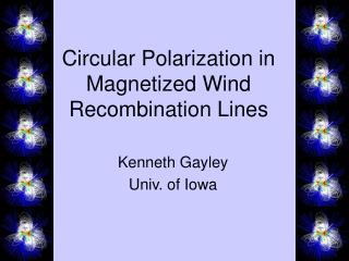 Circular Polarization in Magnetized Wind Recombination Lines
