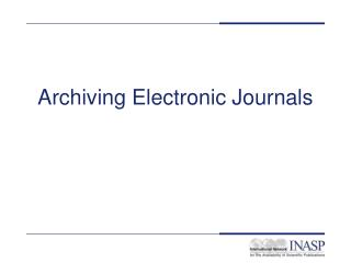 Archiving Electronic Journals