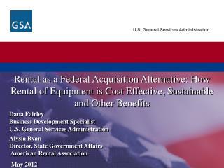 Dana Fairley  Business Development Specialist  U.S. General Services Administration