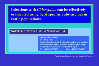 Infections with  Chlamydiae  can be effectively eradicated using herd specific autovaccines in cattle populations