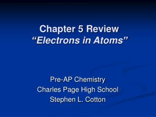 Chapter 5 Review  Electrons in Atoms