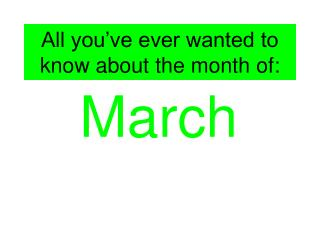 All you�ve ever wanted to know about the month of: