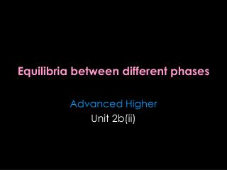 Equilibria between different phases