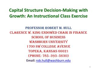 Capital Structure Decision-Making with Growth: An Instructional Class Exercise